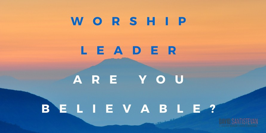 WORSHIP LEADERARE YOUBELIEVABLE-