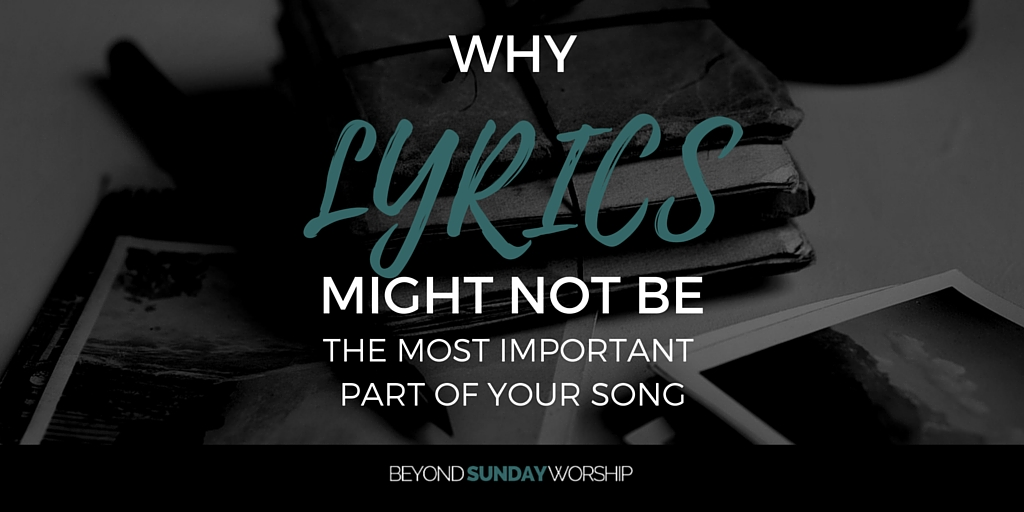 WHY LYRICS MIGHT NOT BE THE MOST IMP