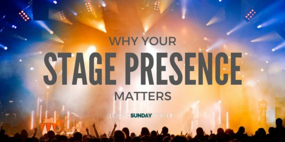 Why Your Stage Presence Matters