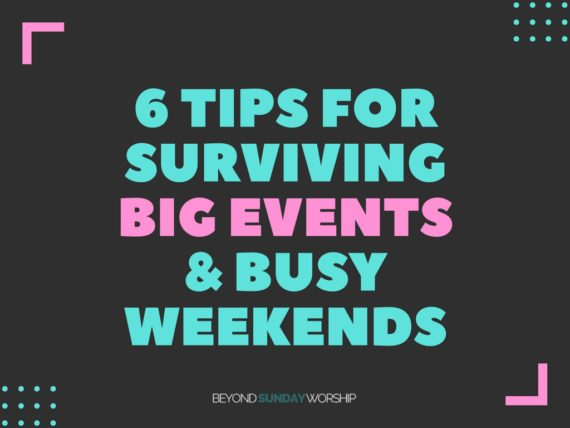 6 Tips For Surviving Big Events & Busy Weekends