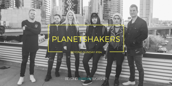 #164: Planetshakers, Big Vision, & Creative Discipleship [Podcast]