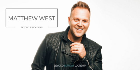 #165: Matthew West On The Artist As Entrepreneur [Podcast]