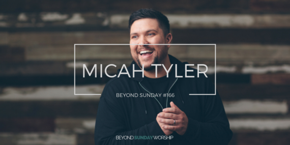 #166: Micah Tyler on Stepping Into the Unknown [Podcast]
