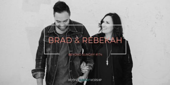 #174: Brad & Rebekah on Disciplined Dreaming, Networking, & Writing Songs for the Church [Podcast]
